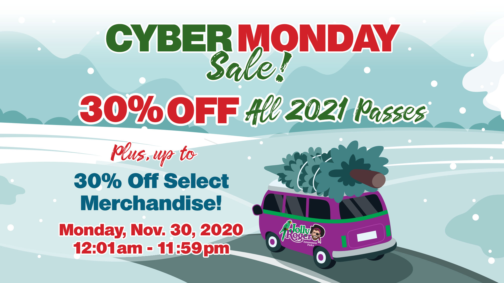 30% OFF All 2021 Passes Plus, Up To 30% Off Select Merchandise! Monday, Nov. 30, 2020 12:01am - 11:59pm